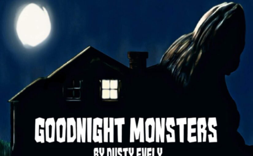 Goodnight Monsters – Dusty Evely